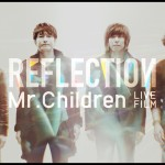 【映画】Mr.Children REFLECTION (2015)